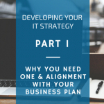 Developing an IT strategy – Part 1