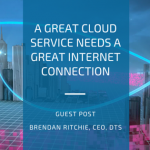 A great cloud service needs a great internet connection [guest post]